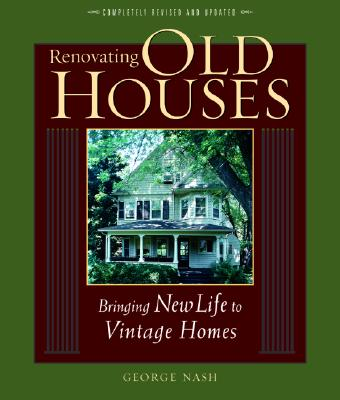 Renovating Old Houses By Nash, George